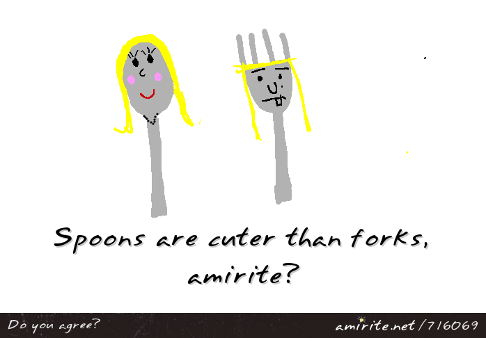Spoons are cuter than forks, <strong>amirite?</strong>