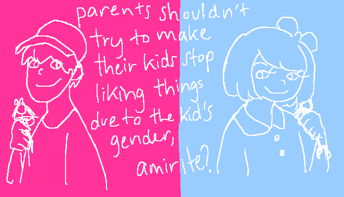 Parents shouldn't try to make their kids stop liking things due to the kid's gender, <strong>amirite?</strong>