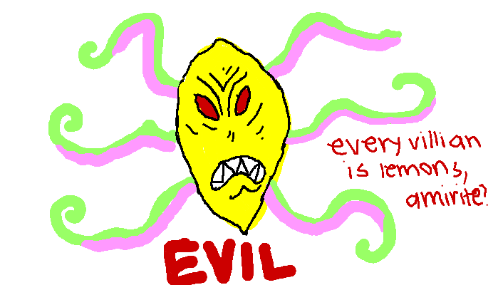 Every villain is lemons, <strong>amirite?</strong>