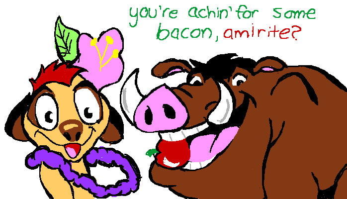You're achin' for some bacon
