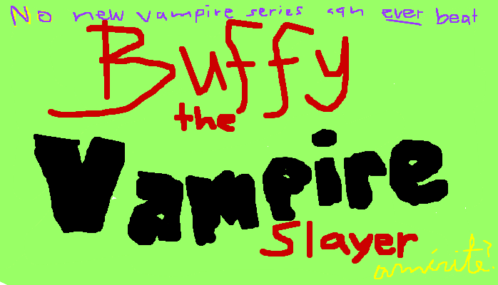 No new vampire series can ever beat Buffy the Vampire Slayer, <strong>amirite?</strong>