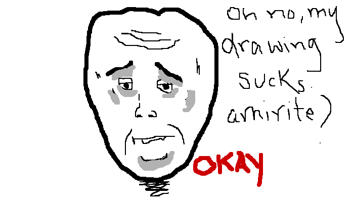 My drawing sucks , <strong>amirite?</strong>