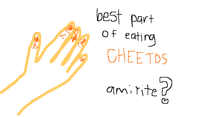 Best part of eating cheetos, <strong>amirite?</strong>
