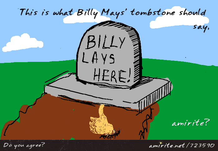 This is what Billy Mays' tombstone should say, <strong>amirite?</strong>