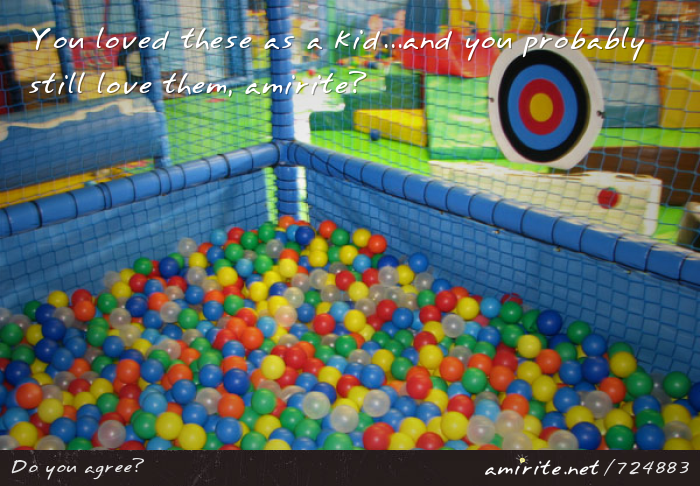 You loved ball pits as a kid, and you probably still love them, <strong>amirite?</strong>