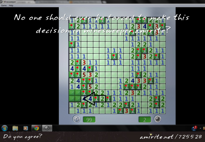 No one should have to pick between two tiles in minesweeper, <strong>amirite?</strong>
