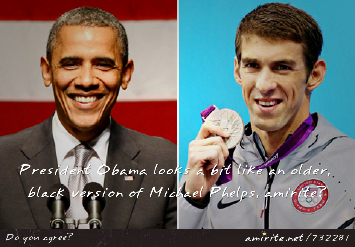 Obama looks a bit like an older, black version of Michael Phelps, <strong>amirite?</strong>