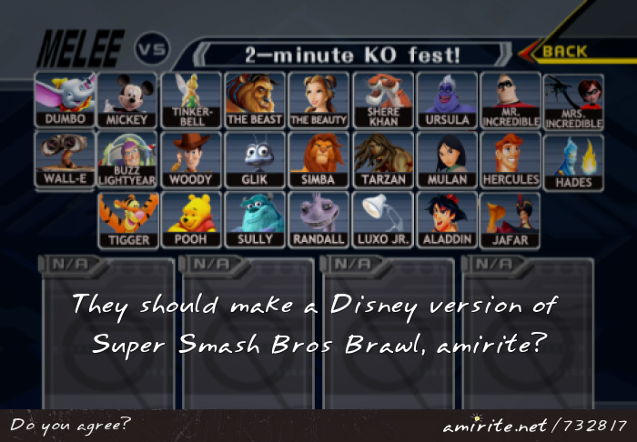 They should make a Disney version of Super Smash Bros Brawl, <strong>amirite?</strong>