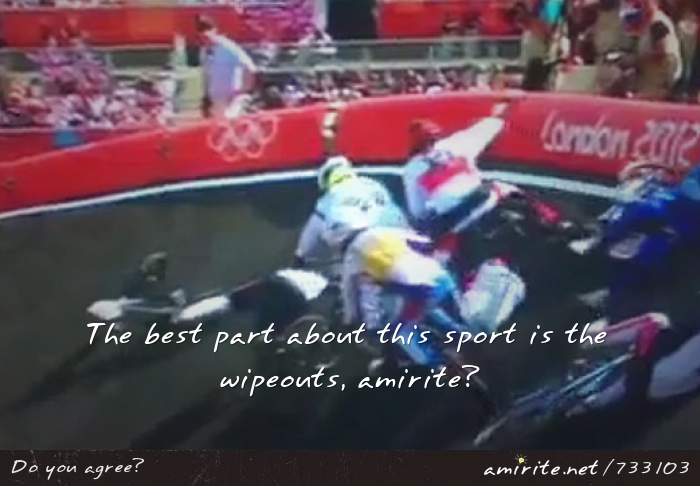 The best part of BMX racing is when all the riders wipeout, <strong>amirite?</strong>
