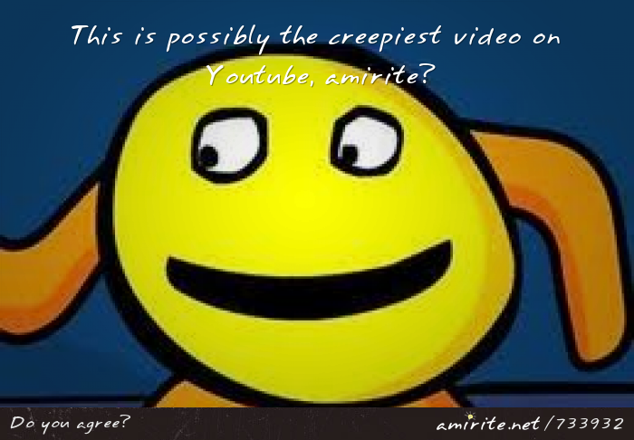 Mr. Happy Face is possibly the creepiest video on Youtube, <strong>amirite?</strong>