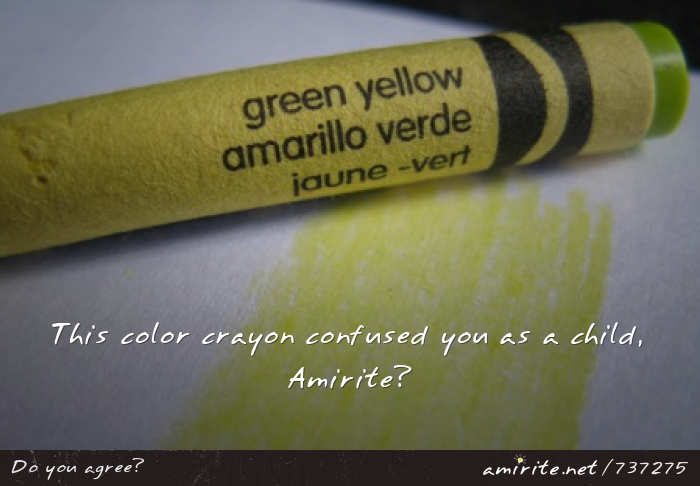 This color crayon confused you as a child, <strong>amirite?</strong>