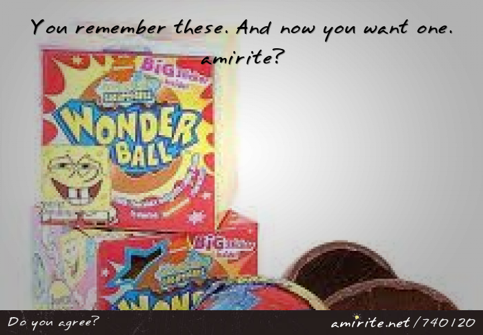 You remember Wonderballs. And now you want one. <strong>amirite?</strong>