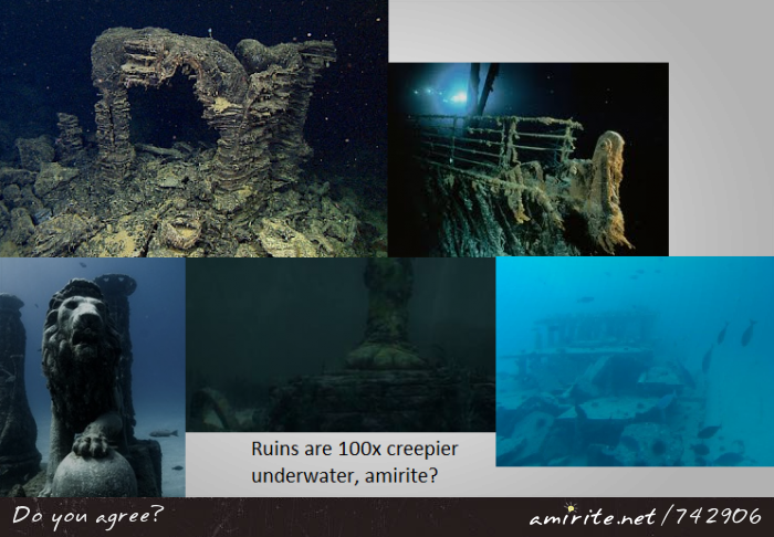 Ruins are 100x creepier underwater, <strong>amirite?</strong>