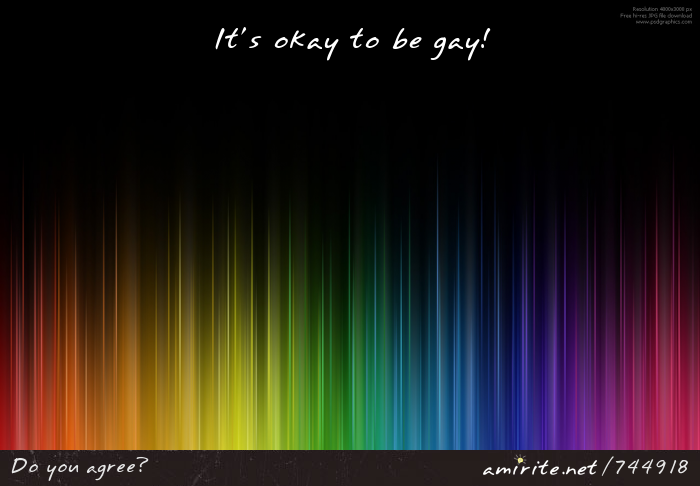 It's okay to be gay!