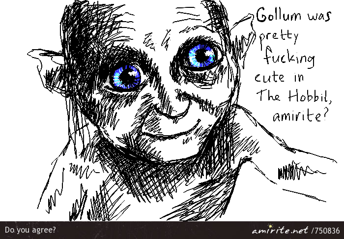 Gollum was actually pretty **** cute in The Hobbit, <strong>amirite?</strong>