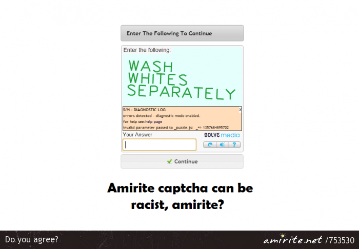 Amirite captcha can be racist, <strong>amirite?</strong>