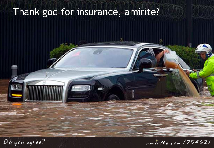 Thank god for insurance, <strong>amirite?</strong>