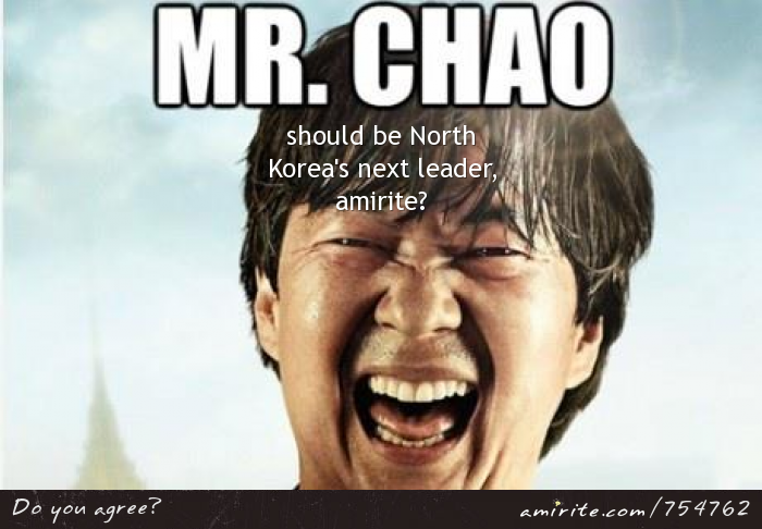 Should be North Korea's next leader, <strong>amirite?</strong>