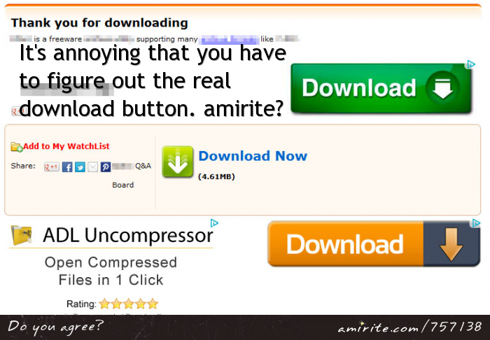 It's annoying that you have to figure out the real download button. <strong>amirite?</strong>
