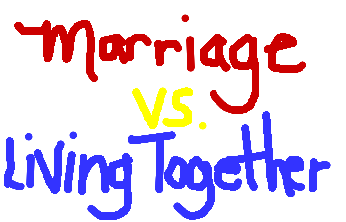 <b>Living Together or Marriage: they are the same thing.</b> <strong>Amirite?</strong>