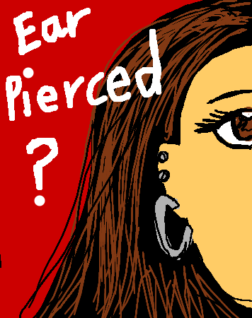 Is your ear pierced?
