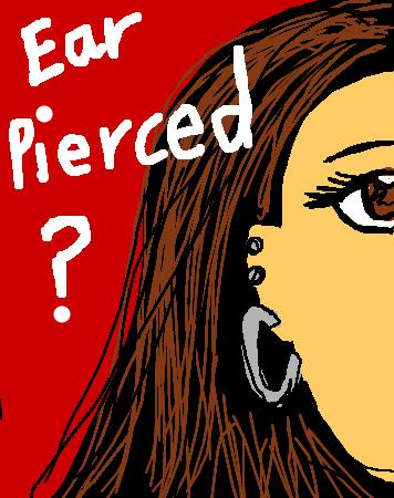 Is your ear pierced?