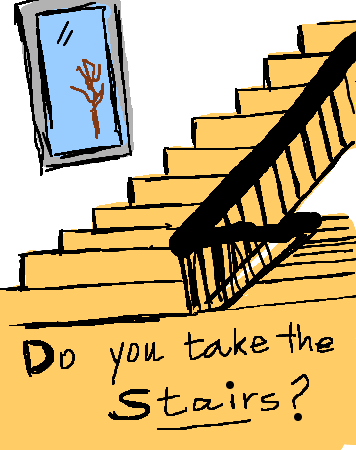 How high is your place of work/apartment? Do you take the stairs or the elevator?