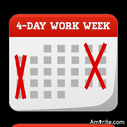 4 day work weeks.