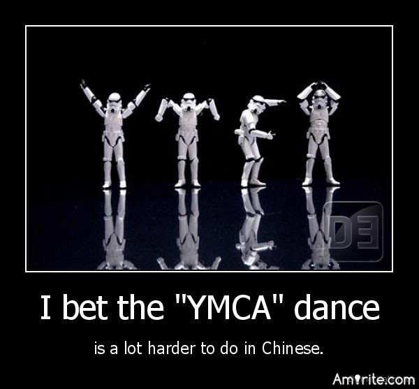 "I bet the ""YMCA"" dance is a lot harder to do in Chinese."