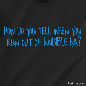 How can you tell when you've run out of invisible ink?