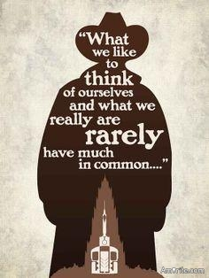 What we like to think of ourselves and what we really are rarely have much in common.
