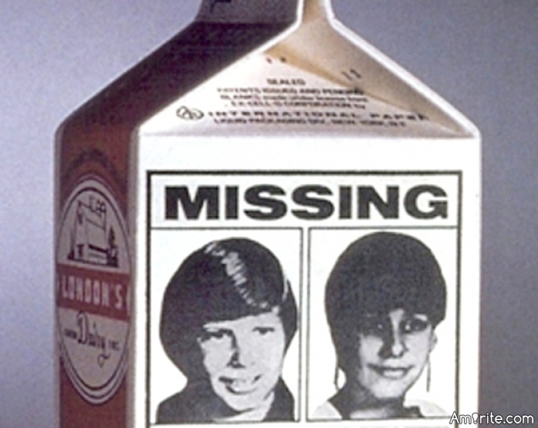 Have you ever known someone who had their picture on a milk carton?