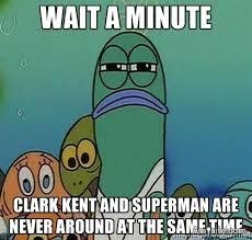 Some people and their friends are just like Superman & Clark Kent, never on the same comment string at the same time.