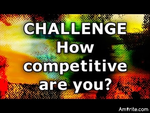 <b>How competitive are you?</b> <em>Even competing with yourself can become soul-destroying...</em>