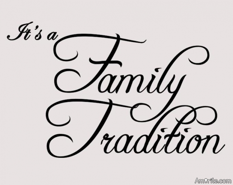 What was your favorite family tradition when you were growing up?
