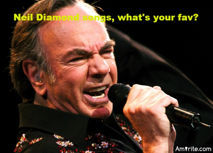 What is your favorite Neil Diamond Song?