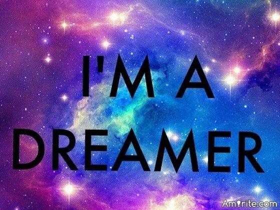 <b>What type of Dreamer are you? Realistic</b> <em>- based on achievables...</em> <b>Fantasy</b> <em>- based on a better you ie: Superman...</em> <b>Otherworldly</b> <em>- based on something not happened yet...</em>