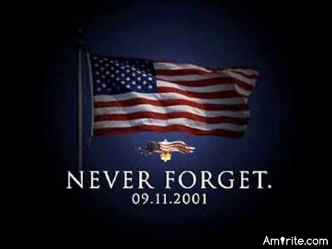 Always Remember, Never Forget...... Sept. 11, 2001