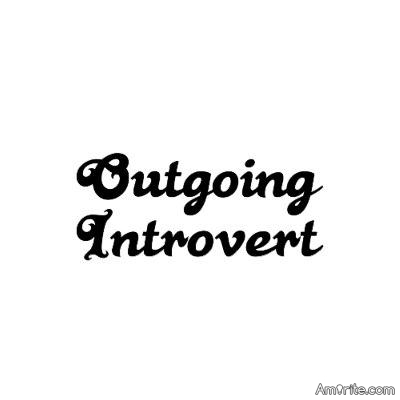 It is possible to be an outgoing loner.