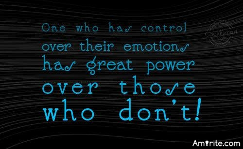 Powerful People Have Powerful Emotions. <strong>Amirite?</strong>