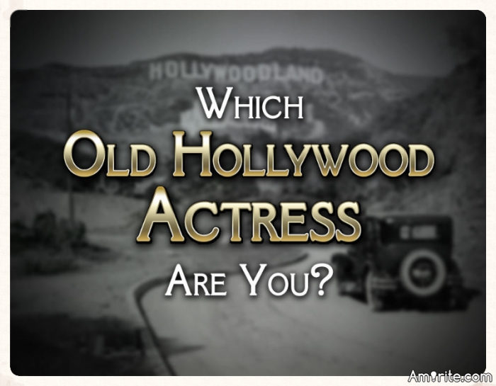 Quiz...Which Old Hollywood Actress Are You?