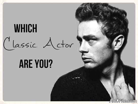 Quiz...Which Classic ACTOR Are You?