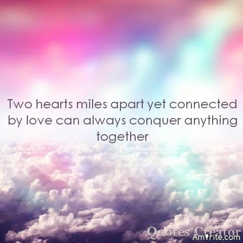 Two hearts miles apart yet connected by love can always conquer anything together