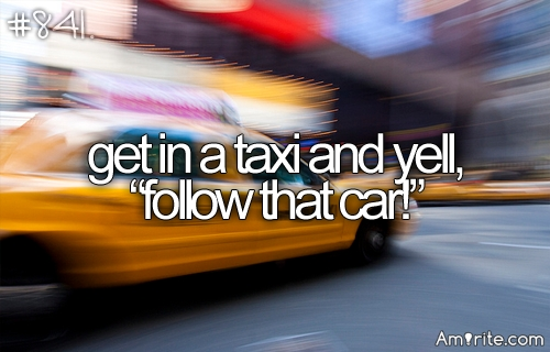 <b>Taxi! Follow That Car!</b> <em>Can you name another favourite saying from the movies?</em>