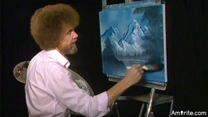 🐅 Bob Ross is very calming. 5 minutes into this show and it feels like you've been made love to by a thousand pillows. Amirite?  🐅
