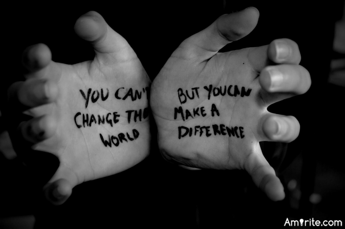 Whether you live to be 50 or 100 makes no difference, if you made no difference in the world