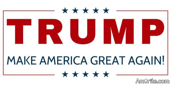 Do you want Donald Trump to make America Great Again? Making it a better place for the Americans.