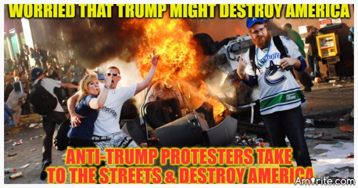 Worried That Trump Might Destroy America. Anti-Trump Protesters Take To The Streets & Destroy America.