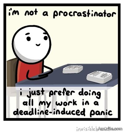 What is your number one reason for procrastinating?