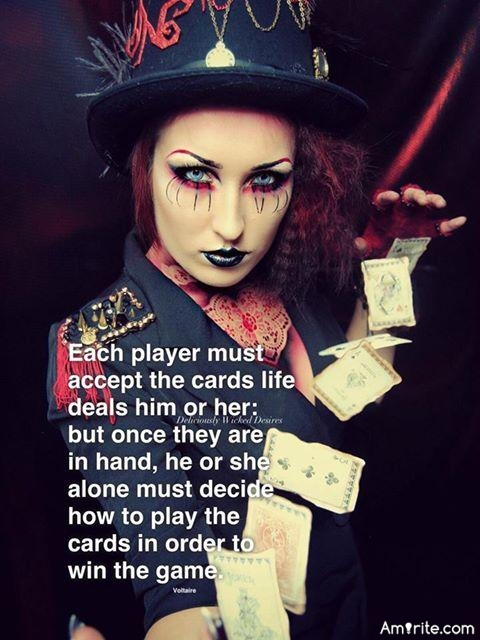 🐿 Each player must accept the cards life deals him or her: but once they are in hand, he or she or she alone must decide how to play.......amirite? 🐿